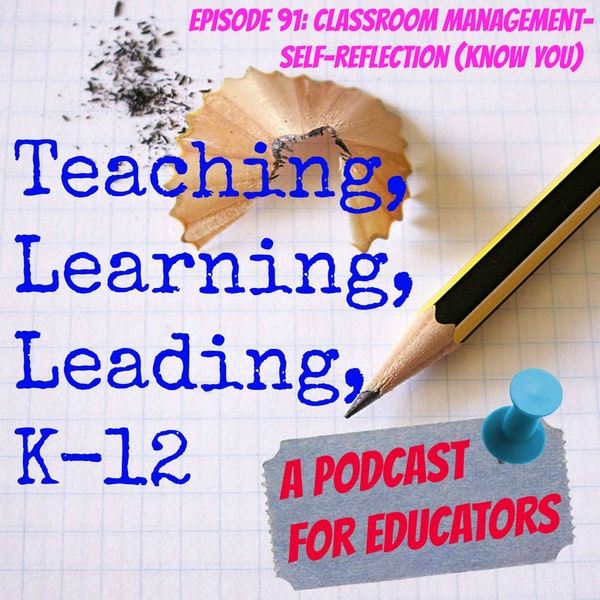 Episode 91: Classroom Management - Self-reflection (Know You) Image