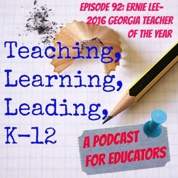 Episode 92: Ernie Lee - 2016 Georgia Teacher of the Year Image