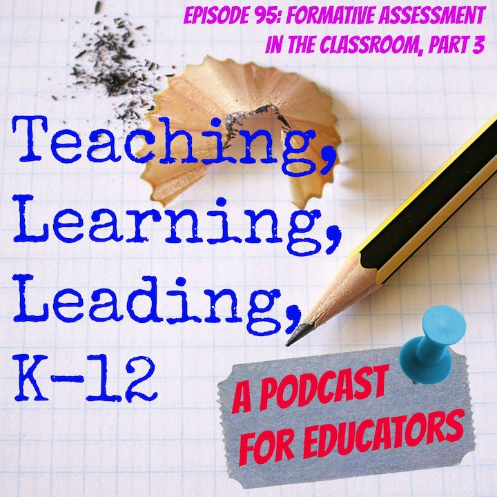 Episode 95: Formative Assessment in the Classroom, Part 3