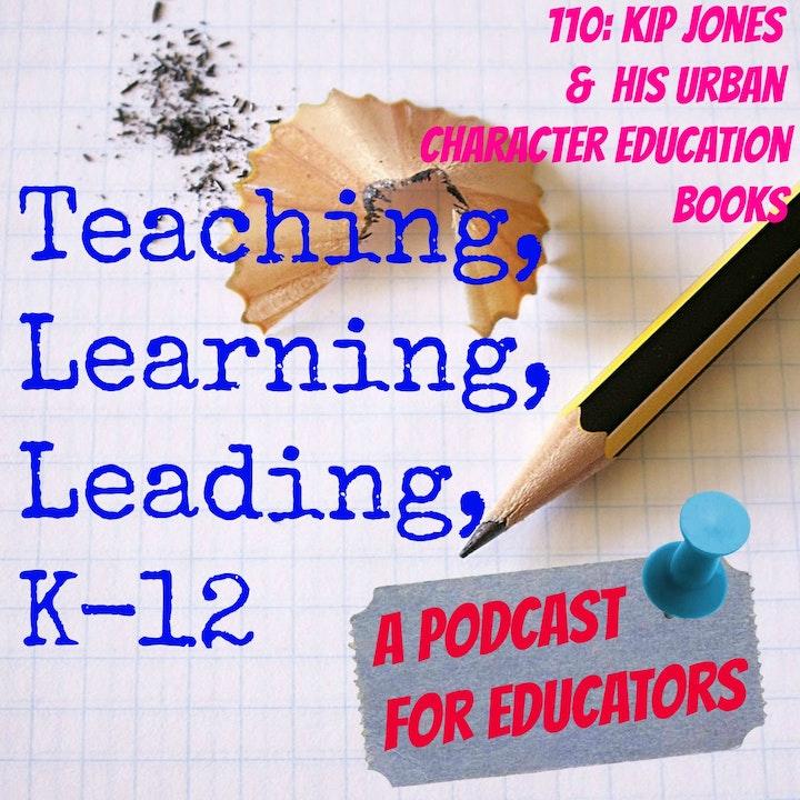 110: Kip Jones and his Urban Character Education Books
