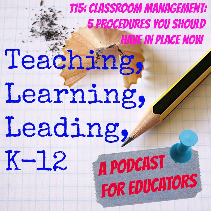 115: Classroom Management- Top 5 Classroom Procedures You Should Have in Place Now