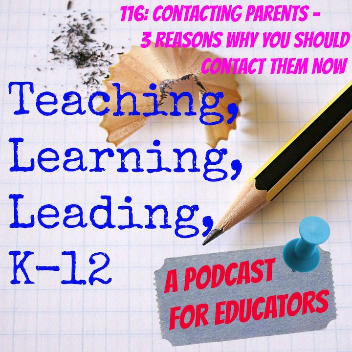 116: Contacting Parents - 3 Reasons Why You Should Contact Them Now