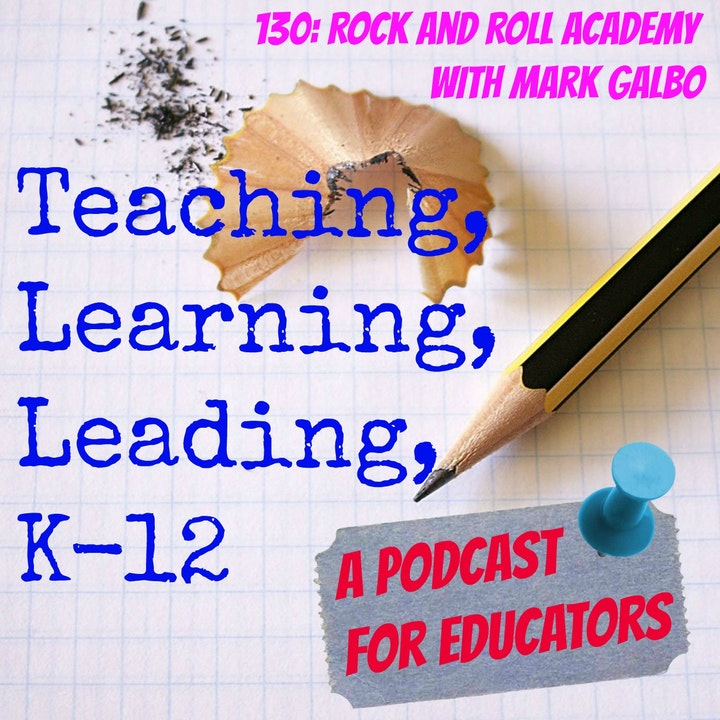 130: Rock and Roll Academy with Mark Galbo
