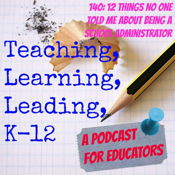 140: 12 Things No One Told Me About Being a School Administrator