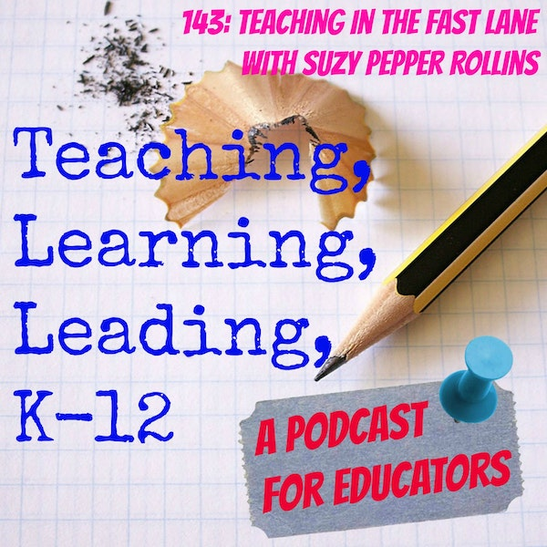 143: Teaching in the Fast Lane with Suzy Pepper Rollins Image