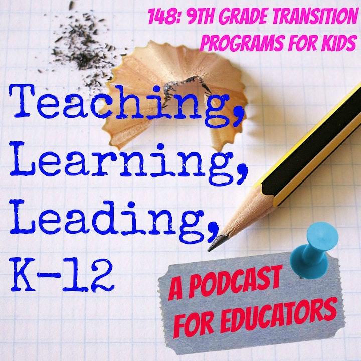 148: 9th Grade Transition Programs for Kids