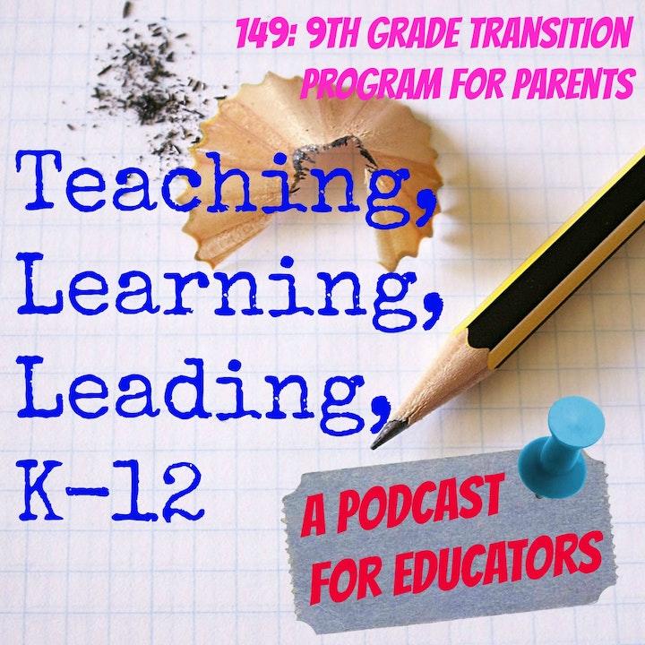 149: 9th Grade Transition Program for Parents