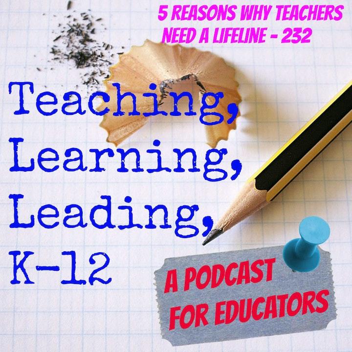 5 Reasons Why Teachers Need a Lifeline - 232
