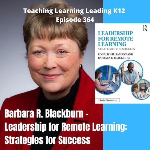 Barbara R. Blackburn - Leadership for Remote Learning: Strategies for Success - 364 Image