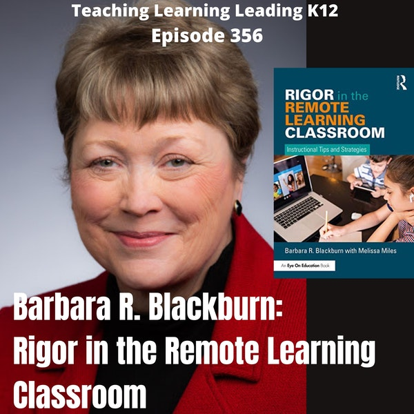 Barbara R. Blackburn: Rigor in the Remote Learning Classroom - 356 Image