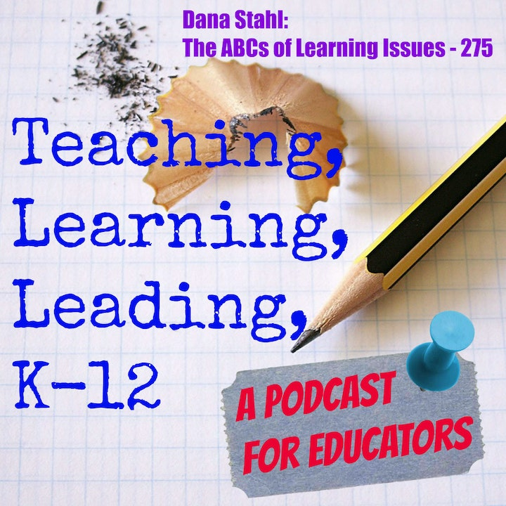 Dana Stahl: The ABCs of Learning Issues - 275