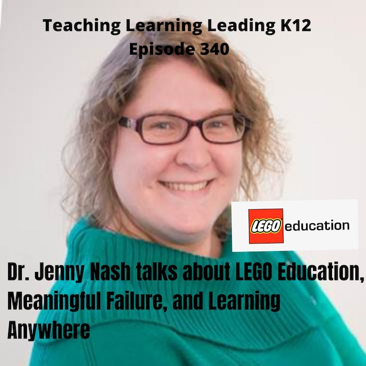 Dr. Jenny Nash talks about LEGO Education, Meaningful Failure, and Learning Anywhere - 340