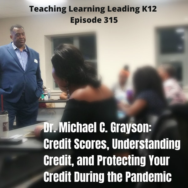 Dr. Michael C. Grayson: Credit Scores, Understanding Credit, and Protecting Your Credit During the Pandemic - 315 Image