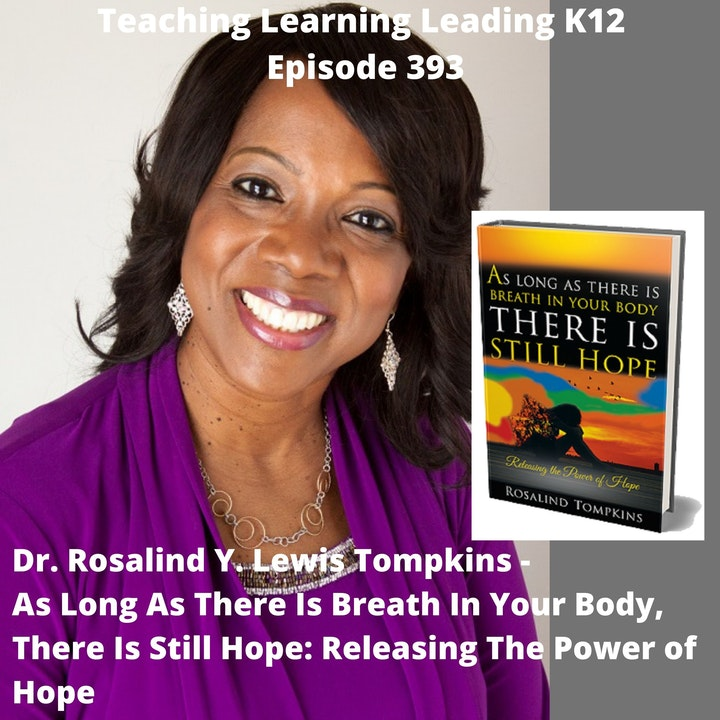 Dr. Rosalind Y. Lewis Tompkins - As Long As There is Breath in Your Body, There is Still Hope: Releasing the Power of Hope - 393