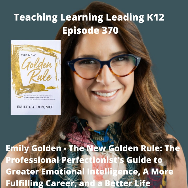 Emily Golden - The New Golden Rule: The Professional Perfectionist's Guide to Greater Emotional Intelligence, A More Fulfilling Career, and A Better Life - 370