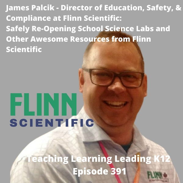 James Palcik: Director of Education, Safety, & Compliance at Flinn Scientific - Safely Reopening Science Labs and Awesome Resources from Flinn Scientific - 391 Image