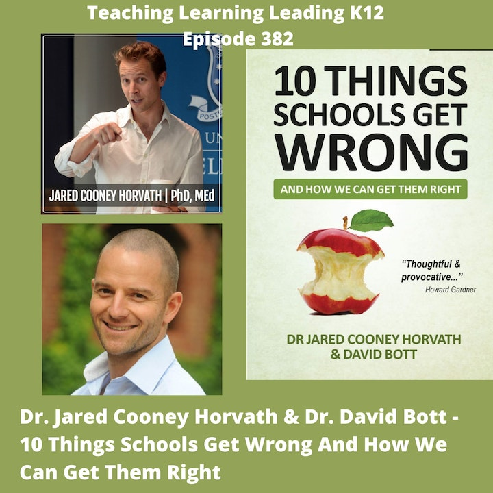 Jared Cooney Horvath & David Bott: 10 Things Schools Get Wrong And How We Can Get Them Right - 382