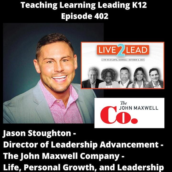 Jason Stoughton - Director of Leadership Advancement - The John Maxwell Company - 402