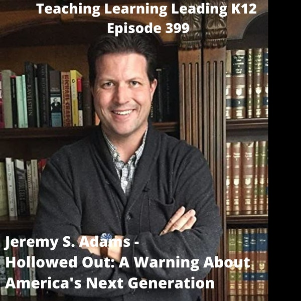 Jeremy S. Adams - Hollowed Out: A Warning About America's Next Generation - 399 Image