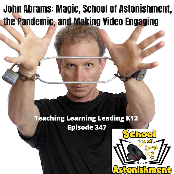 John Abrams: Magic, School of Astonishment, the Pandemic, and Making Video Engaging -347