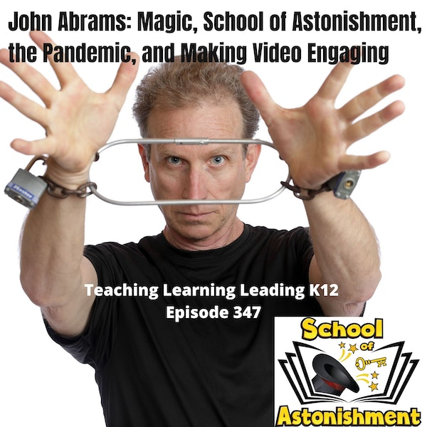 John Abrams: Magic, School of Astonishment, the Pandemic, and Making Video Engaging -347 Image