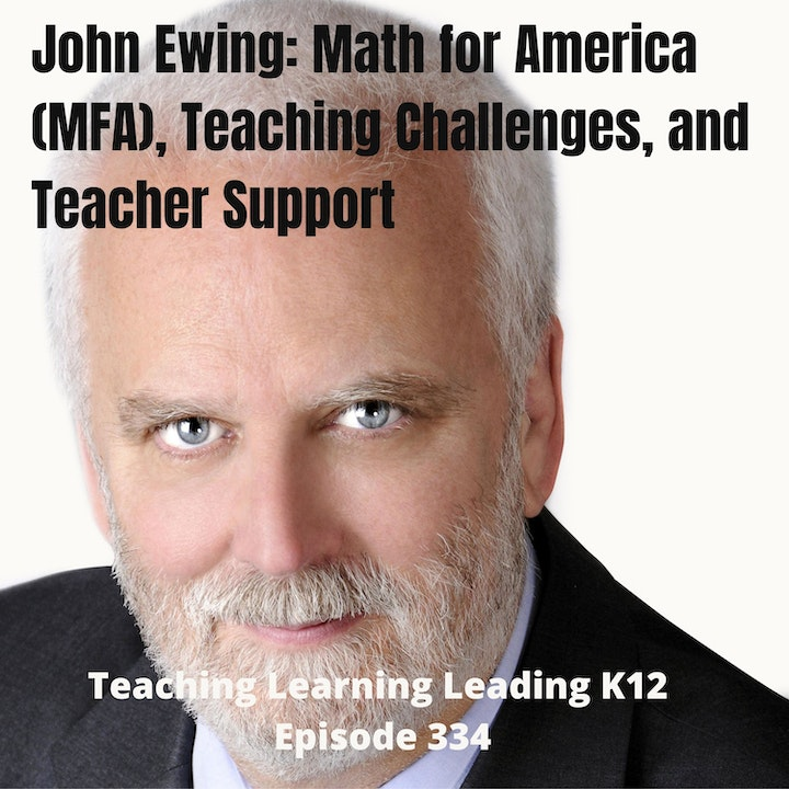 John Ewing talks about MFA (Math for America), Teaching Challenges, and Teacher Support - 334