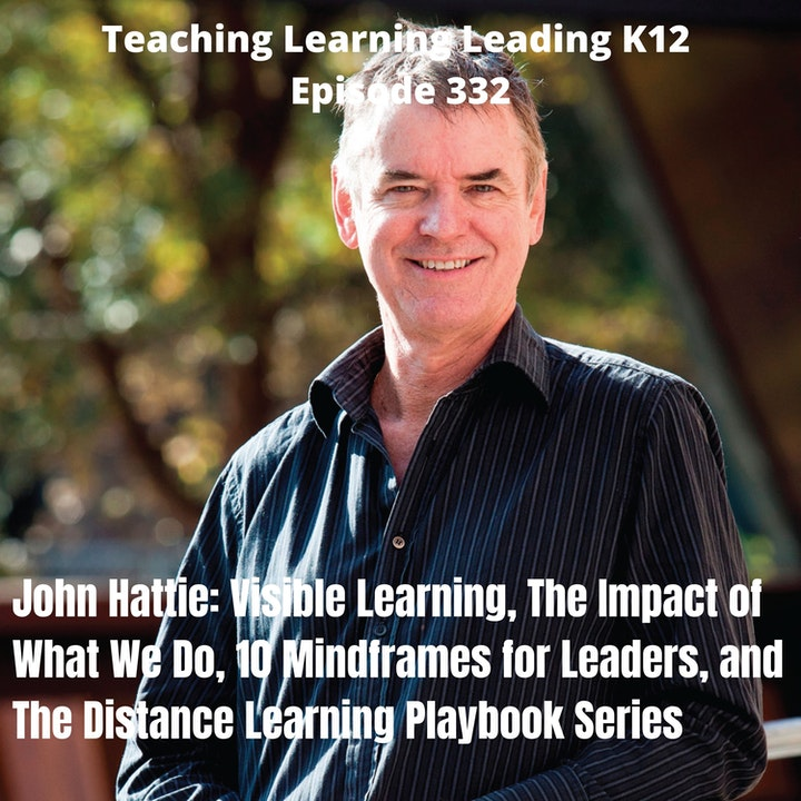 John Hattie: Visible Learning, The Impact of What We Do, 10 Mindframes for Leaders, and The Distance Learning Playbook Series K-12 - 332