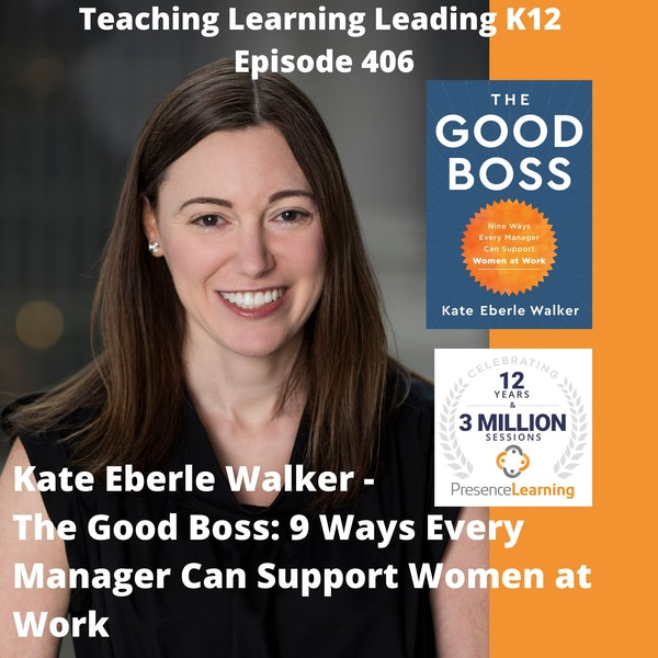 Kate Eberle Walker - The Good Boss: 9 Ways Every Manager Can Support Women at Work - 406 Image