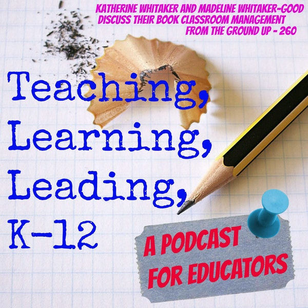 """Katherine Whitaker and Madeline Whitaker-Good discuss their book """"Classroom Management From the Ground Up"""" - 260 Image"""