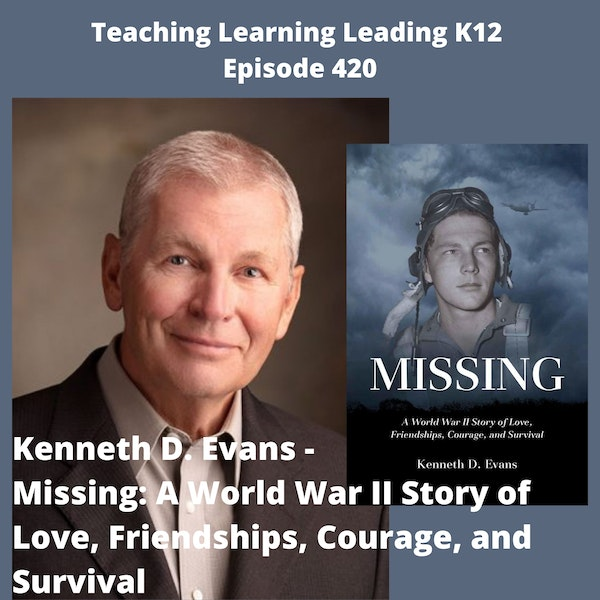 Kenneth D. Evans - Missing: A World War II Story of Love, Friendships, Courage, and Survival - 420