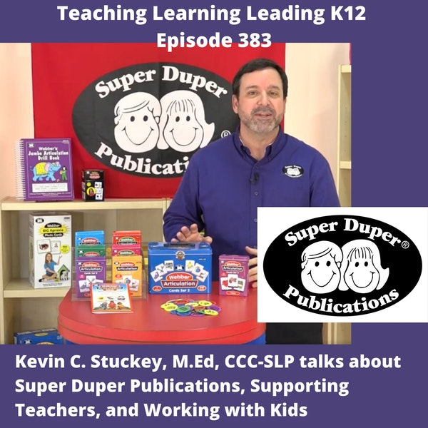 Kevin C. Stuckey MEd, CCC-SLP talks about Super Duper Publications, Supporting Teachers, and Working with Kids - 383