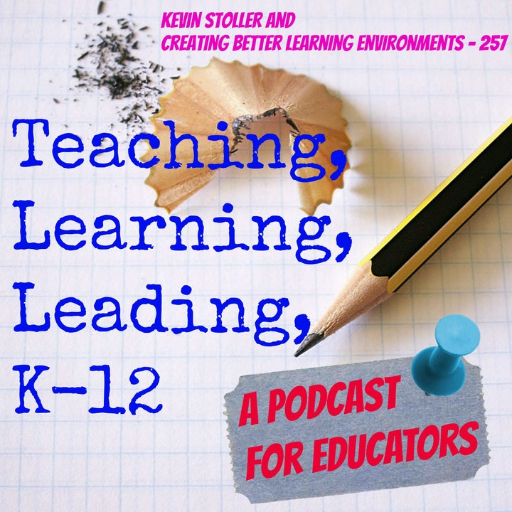 Kevin Stoller and Creating Better Learning Environments - 257