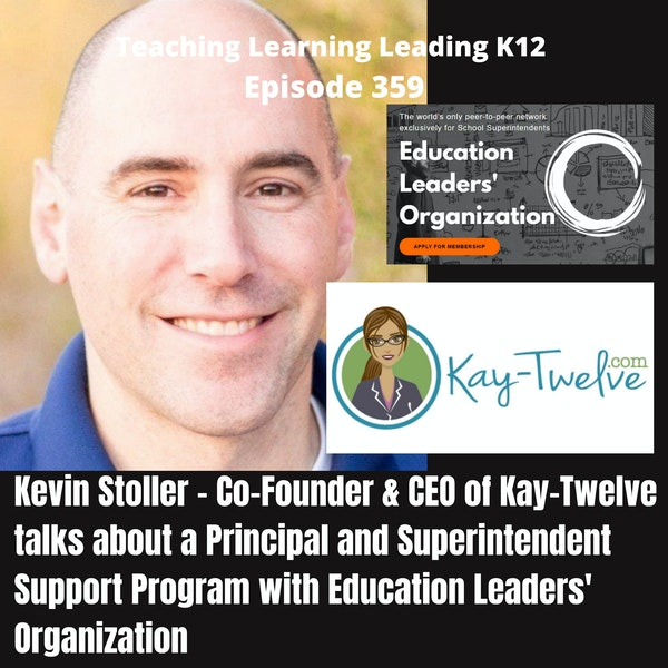 Kevin Stoller - Founder and CEO of Kay-Twelve - Supporting Building Principals and District Superintendents with Education Leaders' Organization- 359 Image