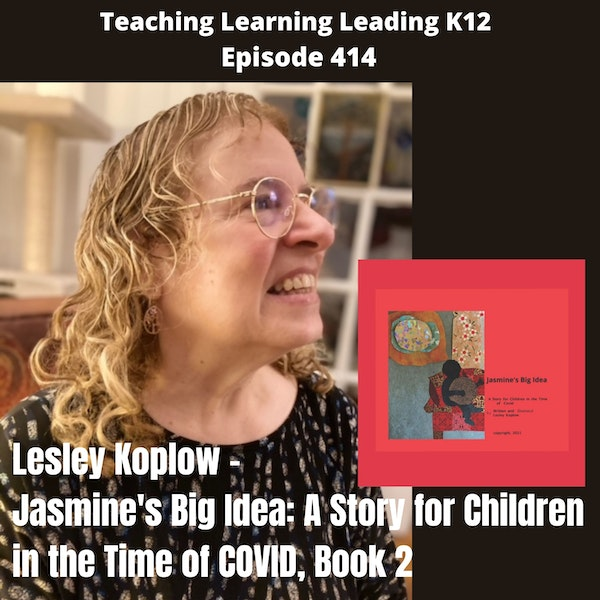 Lesley Koplow - Jasmine's Big Idea: A Story for Children in the Time of COVID, Book 2 - 414 Image