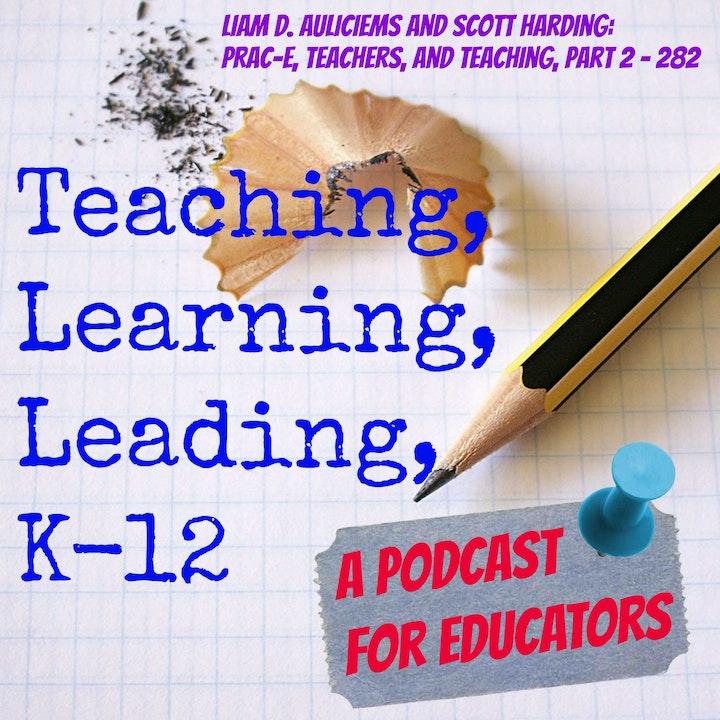 Liam D. Auliciems and Scott Harding: PRACE-E, Teachers, and Teaching, part 2 - 282