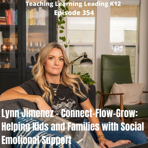 Lynn Jimenez - Connect - Flow- Grow: Helping Kids and Families with Social Emotional Support - 354 Image