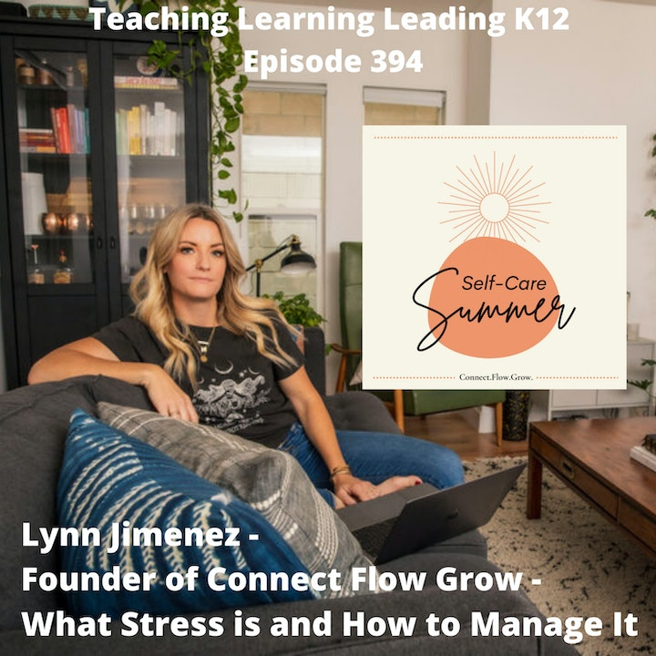Lynn Jimenez - Founder of Connect Flow Grow - What Stress Is and How to Manage It - 394