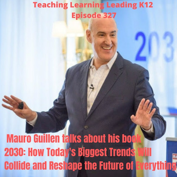 Mauro Guillen talks about his book 2030: How Today's Biggest Trends Will Collide and Reshape the Future of Everything - 327 Image