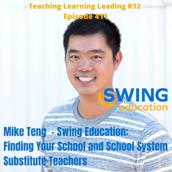 Mike Teng - Swing Education: Finding Your School and School System Substitute Teachers - 411 Image