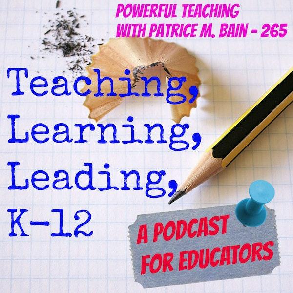 Powerful Teaching with Patrice M. Bain - 265 Image