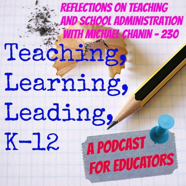 Reflections on Teaching and School Administration with Michael Chanin - 230 Image