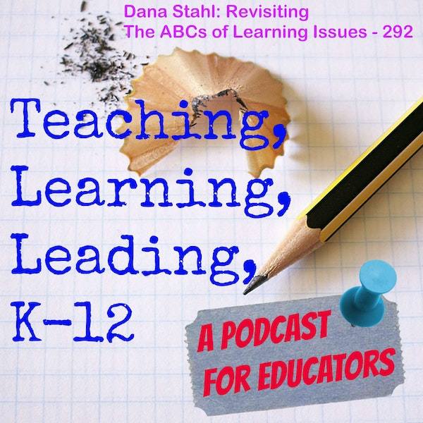 Dana Stahl: Revisiting The ABCs of Learning Issues - 292 Image