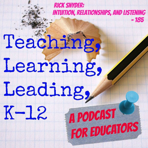 Rick Snyder: Intuition, Relationships, and Listening - 185 Image