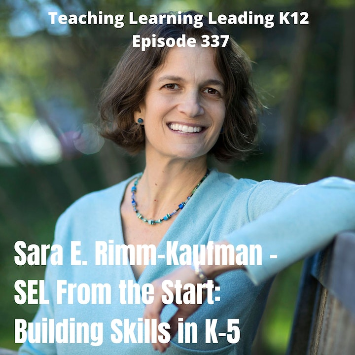 Sara E. Rimm-Kaufman discusses her book - SEL from the Start: Building Skills in K-5 - 337