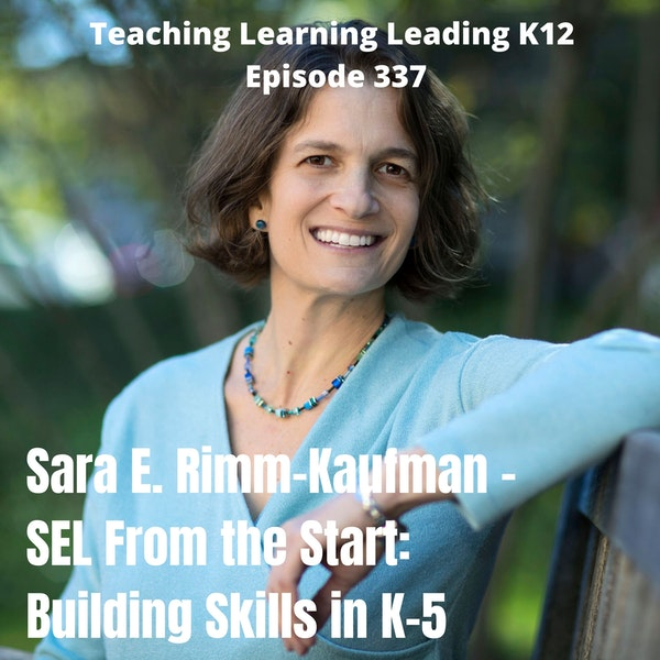 Sara E. Rimm-Kaufman discusses her book - SEL from the Start: Building Skills in K-5 - 337 Image