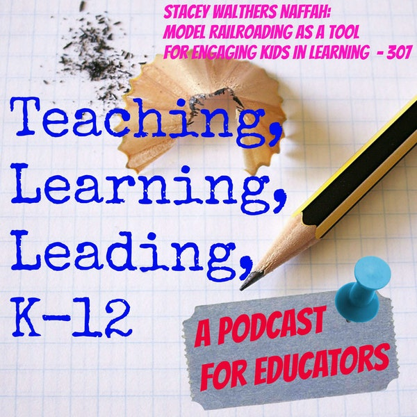 Stacey Walthers Naffah: Model Railroading as a Tool for Engaging Kids in Learning - 307 Image