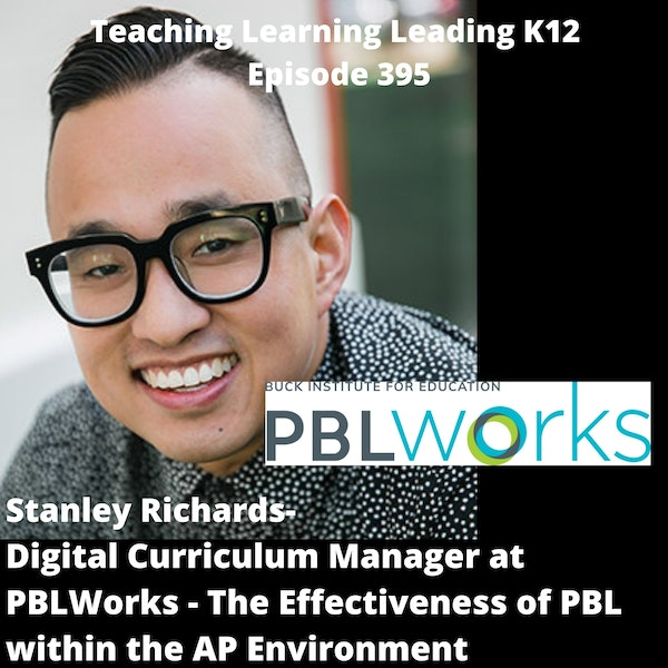 Stanley Richards - Digital Curriculum Manager at PBL Works - The Effectiveness of PBL within the AP Environment - 395 Image