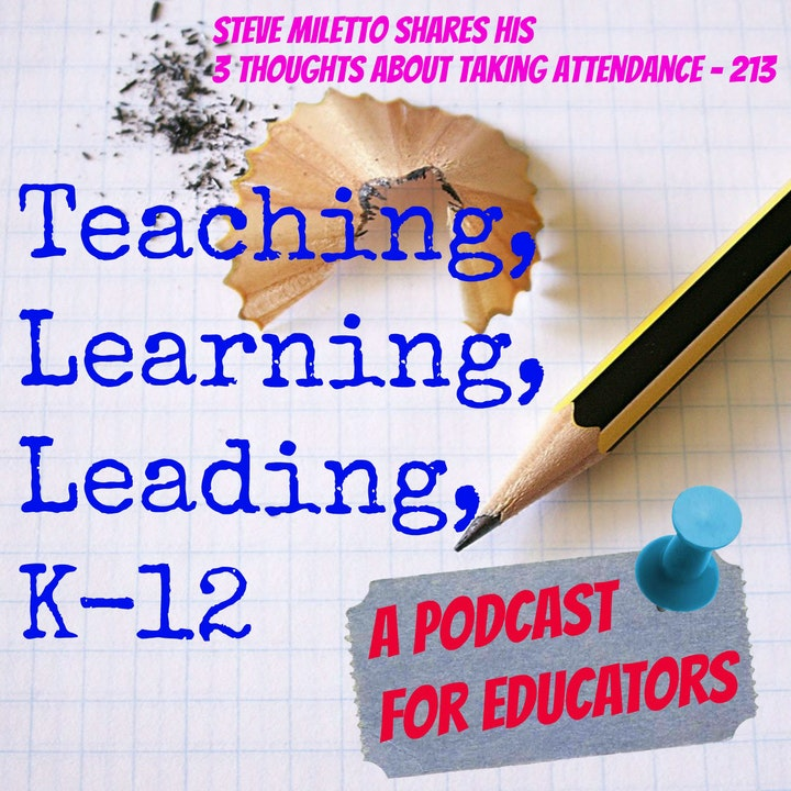 Steve Miletto Shares His 3 Thoughts About Taking Attendance - 213