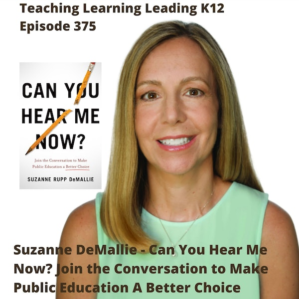 Suzanne DeMallie - Can You Hear Me Now? : Join the Conversation to Make Public Education A Better Choice - 375 Image