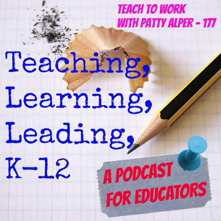 Teach to Work with Patty Alper - 177